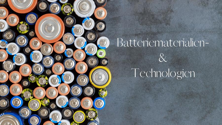 Batteriematerialien- & Technologien