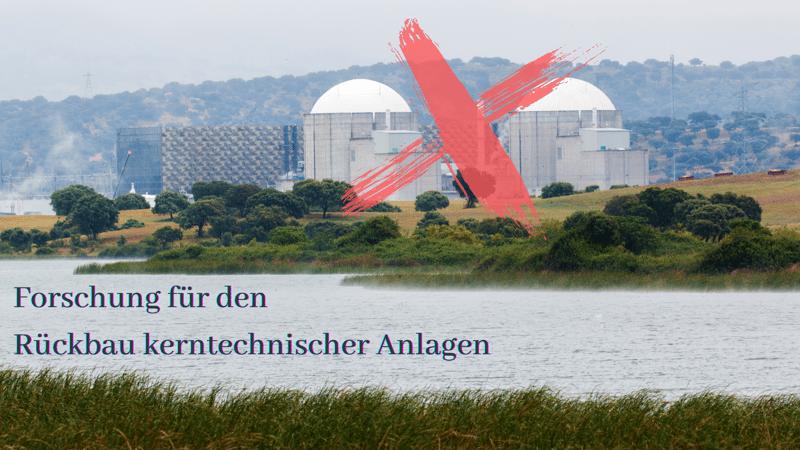 Forschung für den Rückbau kerntechnischer Anlagen