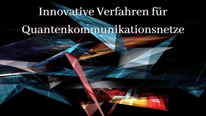 Innovative Verfahren für Quantenkommunikationsnetze