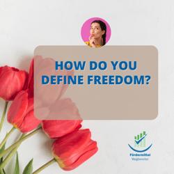 How do you define freedom